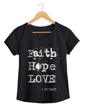 Faith, Hope, Love - Camiseta Feminina Preta em Malha Algodão